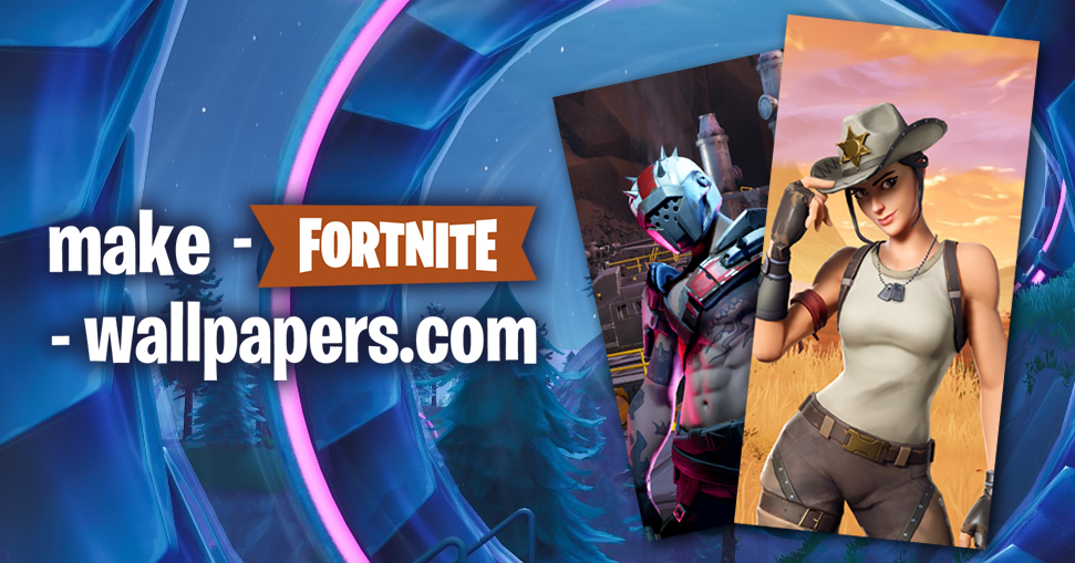 Make Fortnite Wallpaperscom Make Your Own Fortnite Wallpapers
